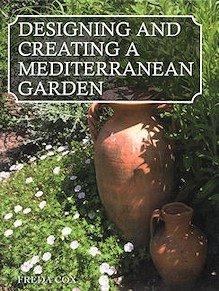 Designing and creating a Mediterranean garden - Klik hier om dit boek te bestellen bij Bol.com